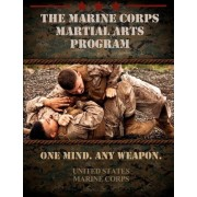 The Marine Corps Martial Arts Program by United States Marine Corps