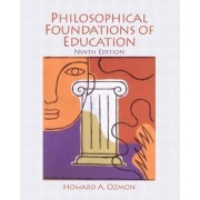Philosophical Foundations of Education by Howard A. Ozmon