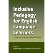 Inclusive Pedagogy for English Language Learners by Lorrie Stoops Verplaetse