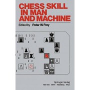 Chess Skill in Man and Machine by Peter W. Frey