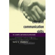 Effective Communication Skills for Scientific and Technical Professionals by Harry E. Chambers