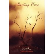 Starting Over by Joshua Reeves