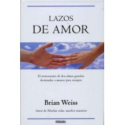 Lazos de Amor by MD Brian Weiss
