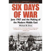 Michael B. Oren Six Days of War: June 1967 and the Making of the Modern Middle East