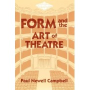 Form & the Art of Theatre by Campbell