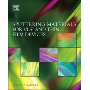 Sputtering Materials for VLSI and Thin Film Devices by Dr. Jaydeep Sarkar