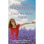 Until We Meet Again by Margaret Thornton