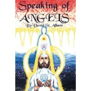 Speaking of Angels by David Thomas St Albans