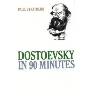 Dostoevsky in 90 Minutes by Paul Strathern