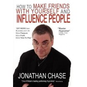 How to Make Friends with Yourself and Influence People by Jonathan Chase