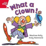 Rigby Star Independent Red Reader 3: What a Clown