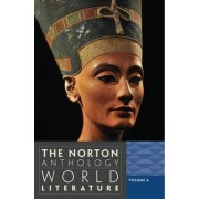 The Norton Anthology of World Literature, Volume a by Byron and Anita Wien Professor of Drama Martin Puchner