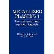 Metallized Plastics: 1 by K. L. Mittal