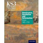 KS3 History by Aaron Wilkes: Renaissance, Revolution & Reformation Student Book (1485-1750) by Aaron Wilkes