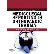 Medicolegal Reporting in Orthopaedic Trauma by Michael A. Foy