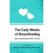 The Early Weeks of Breastfeeding: Excerpt from Working and Breastfeeding Made Simple: Volume 2 by Nancy Mohrbacher