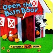Open the Barn Door Chunky Flap Bk by Christopher Santoro