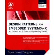 Design Patterns for Embedded Systems in C by Bruce Powel Douglass