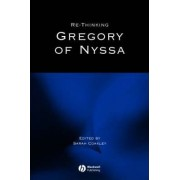 Rethinking Gregory of Nyssa by Sarah Coakley