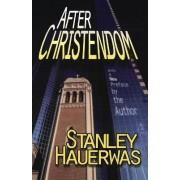 After Christendom? by Stanley Hauerwas