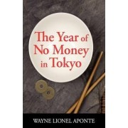 The Year of No Money in Tokyo by Wayne Lionel Aponte