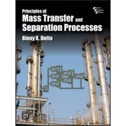 Principles of Mass Transfer and Separation Process by Binay K. Dutta