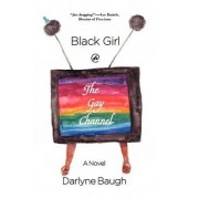 Black Girl @ the Gay Channel by Darlyne Baugh