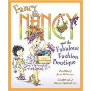 Fancy Nancy and the Fabulous Fashion Boutique by Jane O'Connor