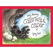 Hairy Maclary's Caterwaul Caper by Lynley Dodd