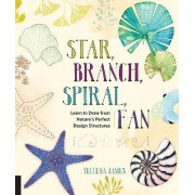 Star, Branch, Spiral, Fan by Yellena James
