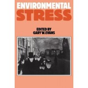 Environmental Stress by Gary W. Evans