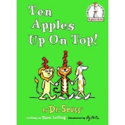 Ten Apples up on Top! by Theo LeSieg