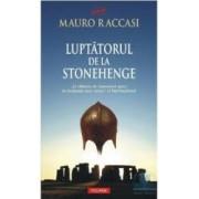 Luptatorul de la Stonehenge - Mauro Raccasi