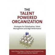The Talent Powered Organization by Peter Cheese