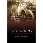 Pilgrims of the Mist by Sheila Stewart