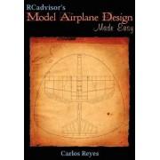 RCadvisor's Model Airplane Design Made Easy by Carlos Reyes