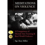 Meditations on Violence by Sgt. Rory Miller