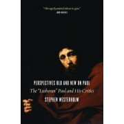 Perspectives Old and New on Paul by Stephen Westerholm