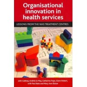 Organisational Innovation in Health Services by John Gabbay