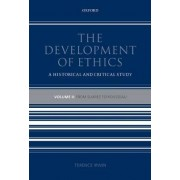 The Development of Ethics: Volume 2 by Terence H. Irwin
