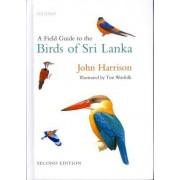 A Field Guide to the Birds of Sri Lanka by John Harrison