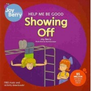 Help Me be Good Showing off by Joy Berry