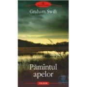 Pamantul apelor - Graham Swift