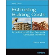 Estimating Building Costs for the Residential & Light Commercial Construction Professional by Wayne J. DelPico