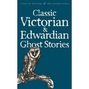 Classic Victorian and Edwardian Ghost Stories by Rex Collings