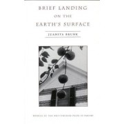 Brief Landing on the Earth's Surface by Juanita Brunk