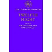 The Oxford Shakespeare: Twelfth Night, or What You Will by William Shakespeare