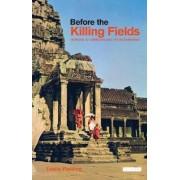 Before the Killing Fields by Leslie Fielding