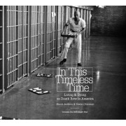 In This Timeless Time: Living and Dying on Death Row in America [With DVD]