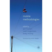 Mobile Methodologies by Ben Fincham
